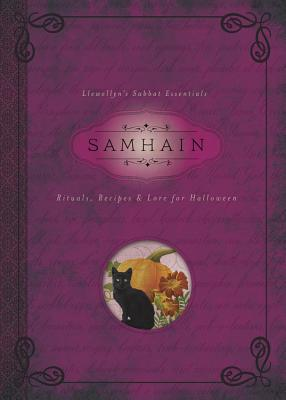 Samhain: Rituals, Recipes & Lore for Halloween (Llewellyn's Sabbat Essentials #6) Cover Image