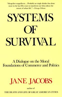Systems of Survival: A Dialogue on the Moral Foundations of Commerce and Politics Cover Image