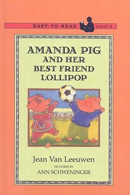 Amanda Pig and Her Best Friend Lollipop (Amanda Pig (Prebound)) Cover Image