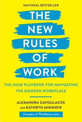 The New Rules of Work: The Muse Playbook for Navigating the Modern Workplace Cover Image