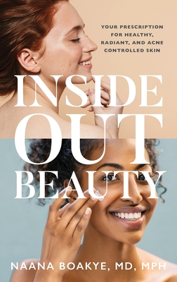 Inside Out Beauty: Your Prescription for Healthy, Radiant, and Acne Controlled Skin Cover Image