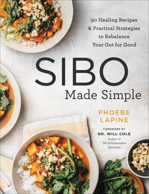 SIBO Made Simple: 90 Healing Recipes and Practical Strategies to Rebalance Your Gut for Good Cover Image