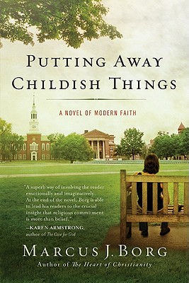Putting Away Childish Things: A Novel of Modern Faith Cover Image