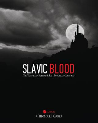 Slavic Blood: The Vampire in Russian and East European Cultures Cover Image