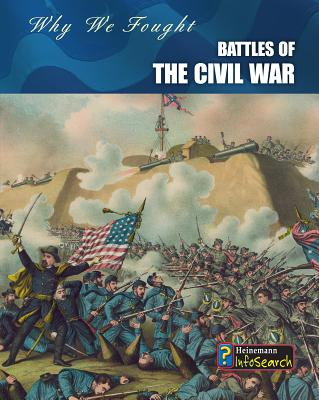 Battles of the Civil War (Why We Fought: The Civil War) Cover Image