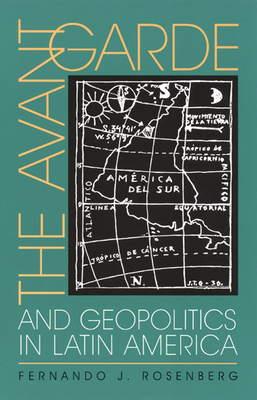 Cover for The Avant-Garde and Geopolitics in Latin America (Pitt Illuminations)