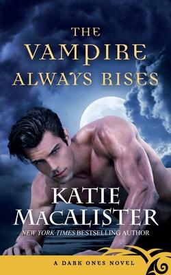 The Vampire Always Rises (Dark Ones #11) Cover Image