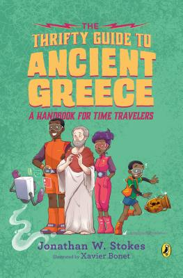 The Thrifty Guide to Ancient Greece: A Handbook for Time Travelers (The Thrifty Guides #3) Cover Image
