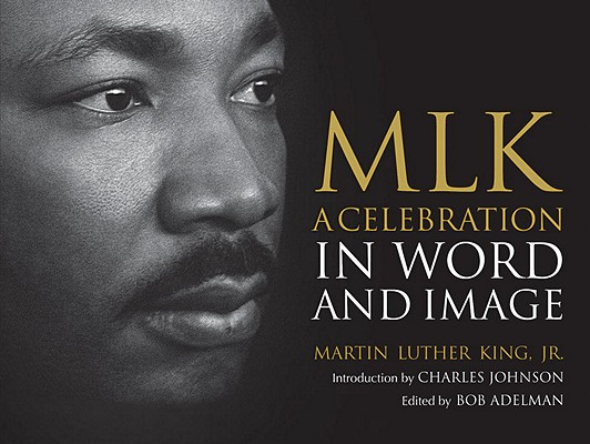 MLK: A Celebration in Word and Image Cover Image