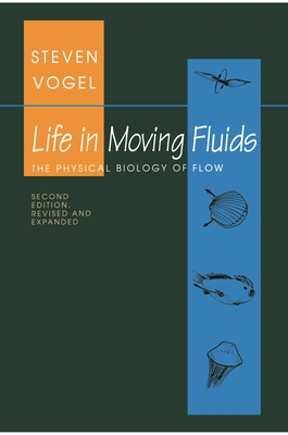 Life in Moving Fluids: The Physical Biology of Flow - Revised and Expanded Second Edition (Princeton Paperbacks) Cover Image