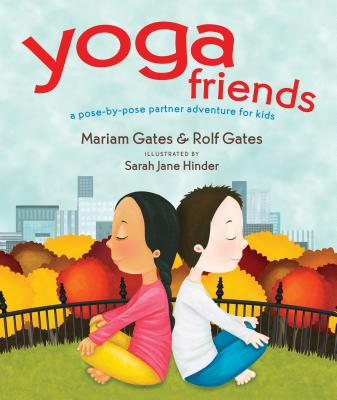 Yoga Friends: A Pose-by-Pose Partner Adventure for Kids (Good Night Yoga) Cover Image