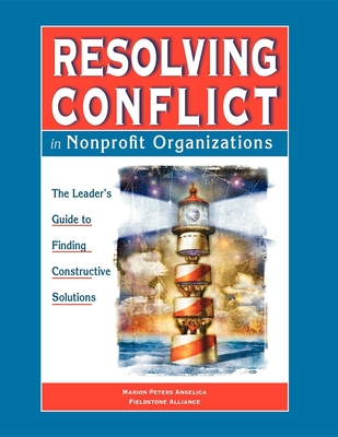 Resolving Conflict in Nonprofit Organizations: The Leaders Guide to Constructive Solutions Cover Image