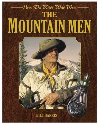 The Mountain Men: How the West Was Won Cover Image