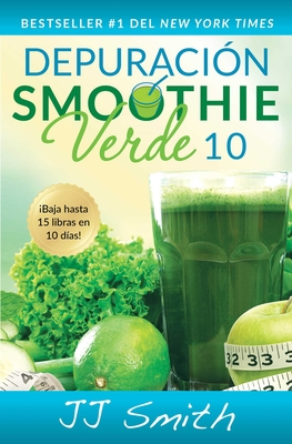 Depuración Smoothie Verde 10 (10-Day Green Smoothie Cleanse Spanish Edition) Cover Image