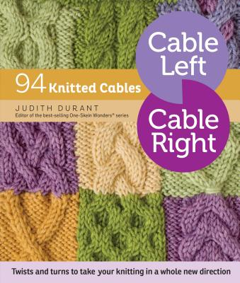 Cable Left, Cable Right: 94 Knitted Cables Cover Image