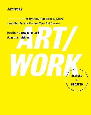 Art/Work - Revised & Updated: Everything You Need to Know (and Do) As You Pursue Your Art Career Cover Image