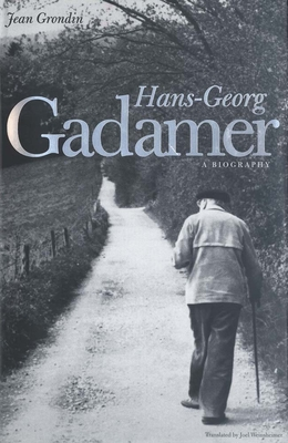 Hans-Georg Gadamer: A Biography (Yale Studies in Hermeneutics) Cover Image