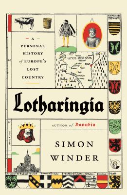 Lotharingia: A Personal History of Europe's Lost Country Cover Image