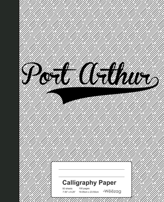 Calligraphy Paper: PORT ARTHUR Notebook Cover Image