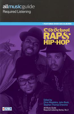 All Music Guide Required Listening: Old School Rap & Hip-Hop Cover Image