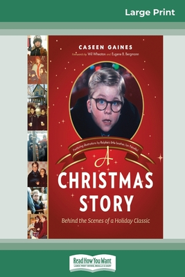 A Christmas Story: Behind the Scenes of a Holiday Classic (16pt Large Print Edition) Cover Image