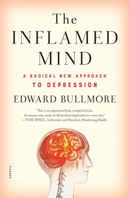 The Inflamed Mind: A Radical New Approach to Depression Cover Image