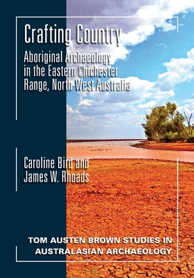 Crafting Country: Aboriginal Archaeology in the Eastern Chichester Ranges, Northwest Australia Cover Image