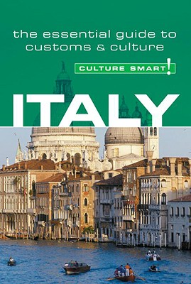 Culture Smart! Italy: A Quick Guide to Customs and Etiquette Cover Image