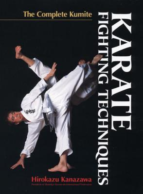 Karate Fighting Techniques: The Complete Kumite Cover Image