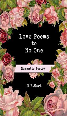 Love Poems to No One: Romantic Poetry Cover Image