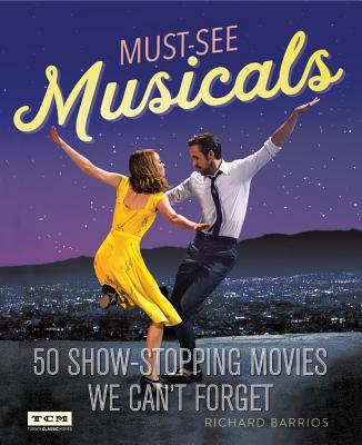 Must-See Musicals: 50 Show-Stopping Movies We Can't Forget (Turner Classic Movies) Cover Image