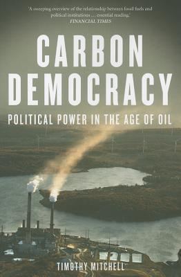 Carbon Democracy: Political Power in the Age of Oil Cover Image