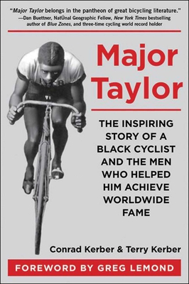 Major Taylor: The Inspiring Story of a Black Cyclist and the Men Who Helped Him Achieve Worldwide Fame Cover Image