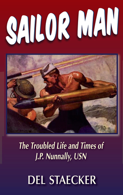 Sailor Man: The Troubled Life and Times of J.P. Nunnally, U.S. Navy Cover Image