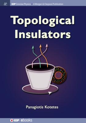 Topological Insulators (Iop Concise Physics) Cover Image