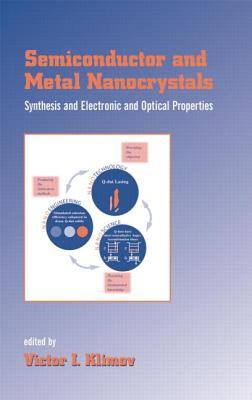 Semiconductor and Metal Nanocrystals: Synthesis and Electronic and Optical Properties (Optical Science and Engineering) Cover Image