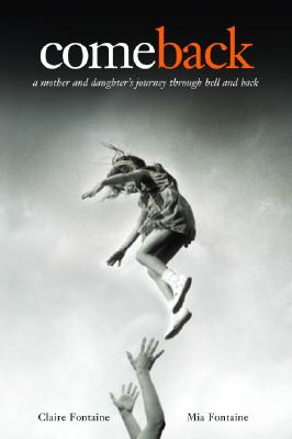 Come Back: A Mother and Daughter's Journey Through Hell and Back Cover Image