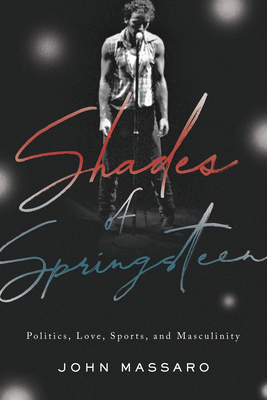 Shades of Springsteen: Politics, Love, Sports, and Masculinity Cover Image
