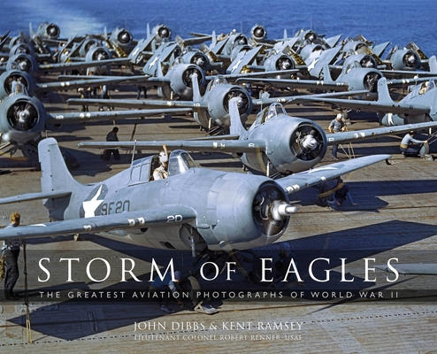 Storm of Eagles: The Greatest Aviation Photographs of World War II Cover Image