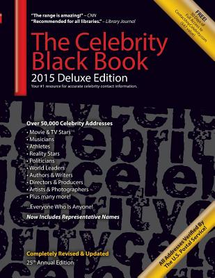 The Celebrity Black Book 2015: Over 50,000+ Accurate Celebrity Addresses for Autographs, Charity & Nonprofit Fundraising, Celebrity Endorsements, Get Cover Image