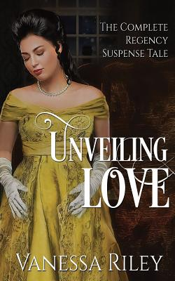 Unveiling Love: The Complete Regency Suspense Tale Cover Image
