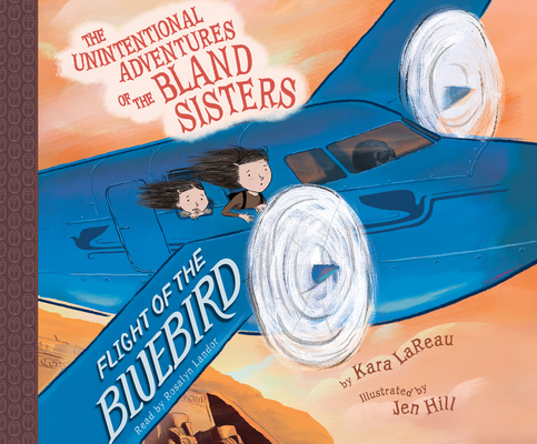 Flight of the Bluebird (Unintentional Adventures of the Bland Sisters #3) Cover Image