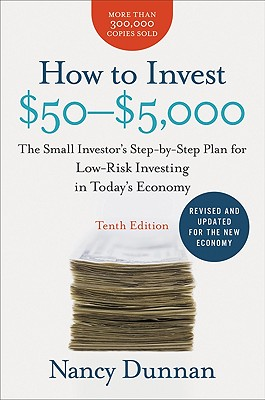 How to Invest $50-$5,000 10e: The Small Investor's Step-by-Step Plan for Low-Risk Investing in Today's Economy Cover Image