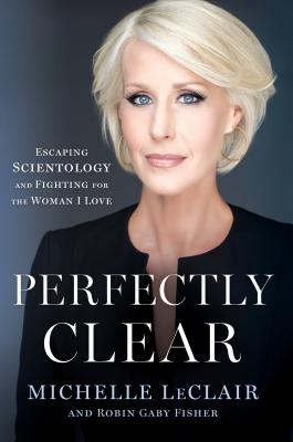 Perfectly Clear: Escaping Scientology and Fighting for the Woman I Love Cover Image