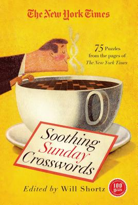 The New York Times Soothing Sunday Crosswords: 75 Puzzles from the Pages of The New York Times Cover Image