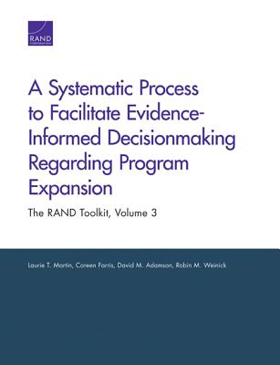 A Systematic Process to Facilitate Evidence-Informed Decisionmaking Regarding Program Expansion: The RAND Toolkit, Volume 3 Cover Image