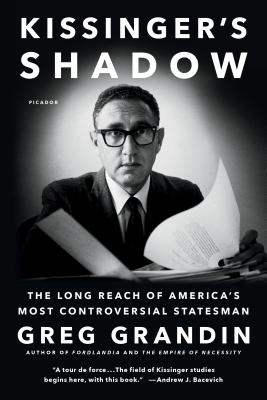 Kissinger's Shadow: The Long Reach of America's Most Controversial Statesman Cover Image
