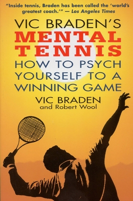 Vic Braden's Mental Tennis: How to Psych Yourself to a Winning Game Cover Image