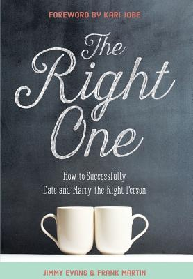 The Right One: How to Successfully Date and Marry the Right Person Cover Image