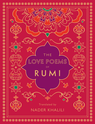 The Love Poems of Rumi: Translated by Nader Khalili (Timeless Rumi)